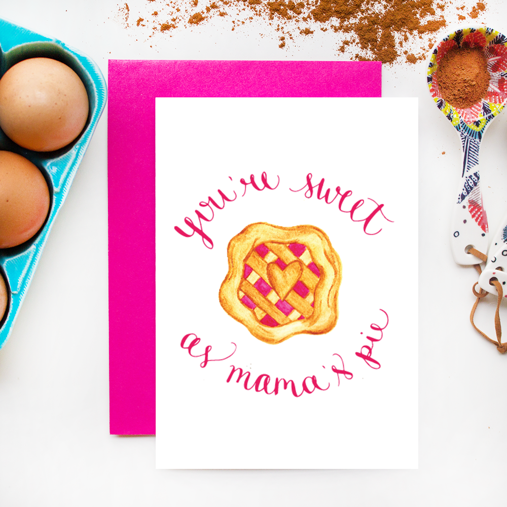 You're Sweet as Mama's Pie Calligraphy Greeting Card with Watercolor Illustration by Simply Jessica Marie