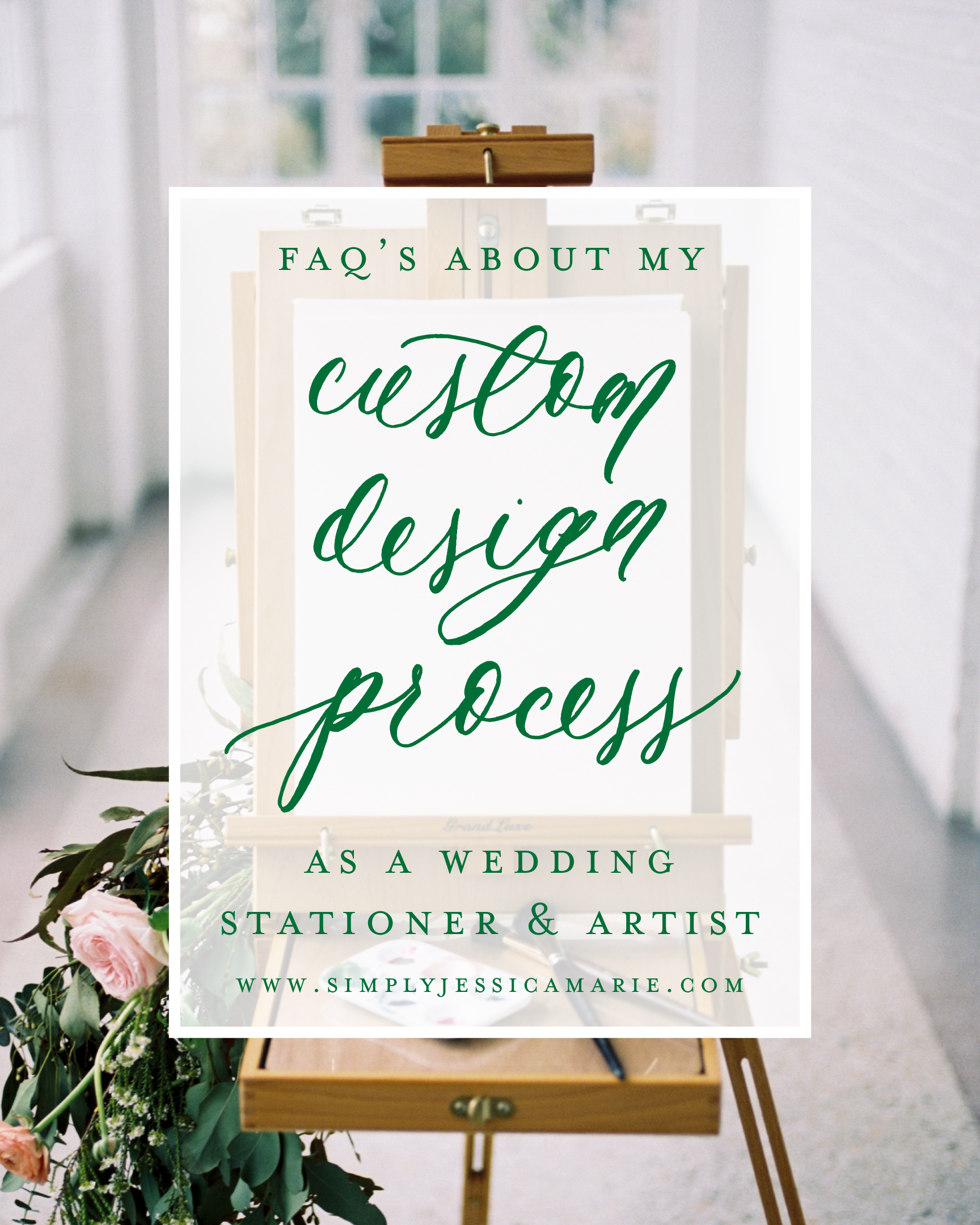 FAQ About My Custom Design Process as A Wedding Stationer and Artist by Simply Jessica Marie