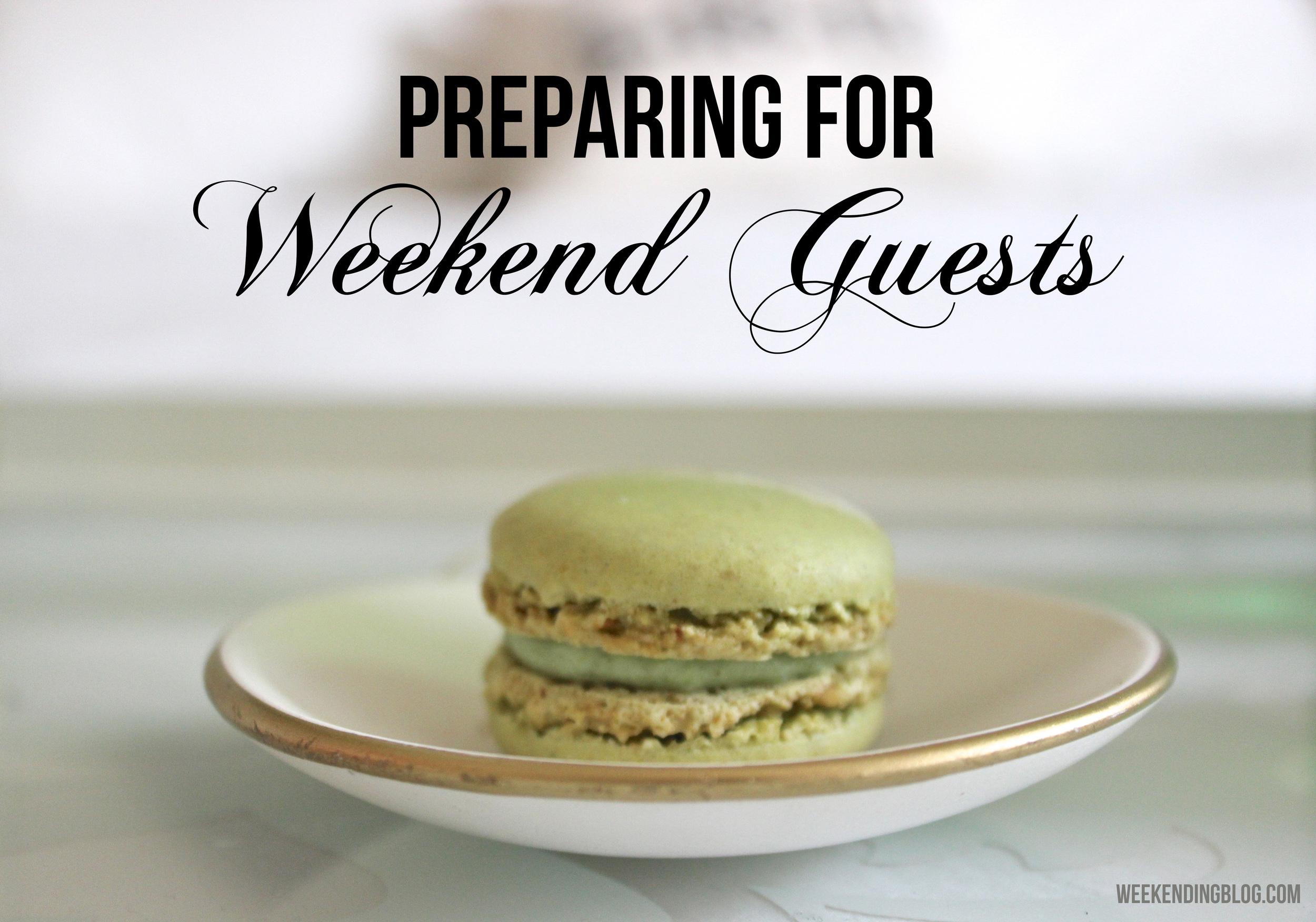 preparing-for-weekend-guests-weekendingblog