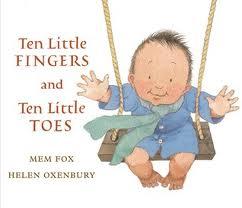 Ten Little Fingers and Ten Little Toes by Mem Fox & Helen Oxenbury  (board Book)   $8.99    Wants 1