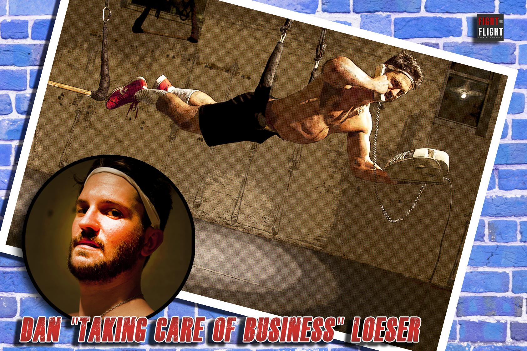 """DAN """"TAKIN' CARE OF BUSINESS"""" LOESER"""