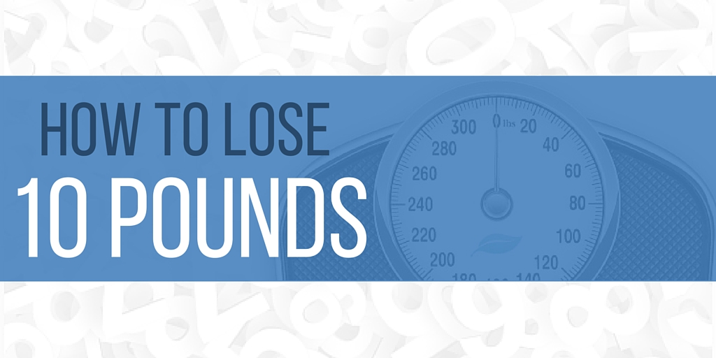 How To Lose 10 Pounds
