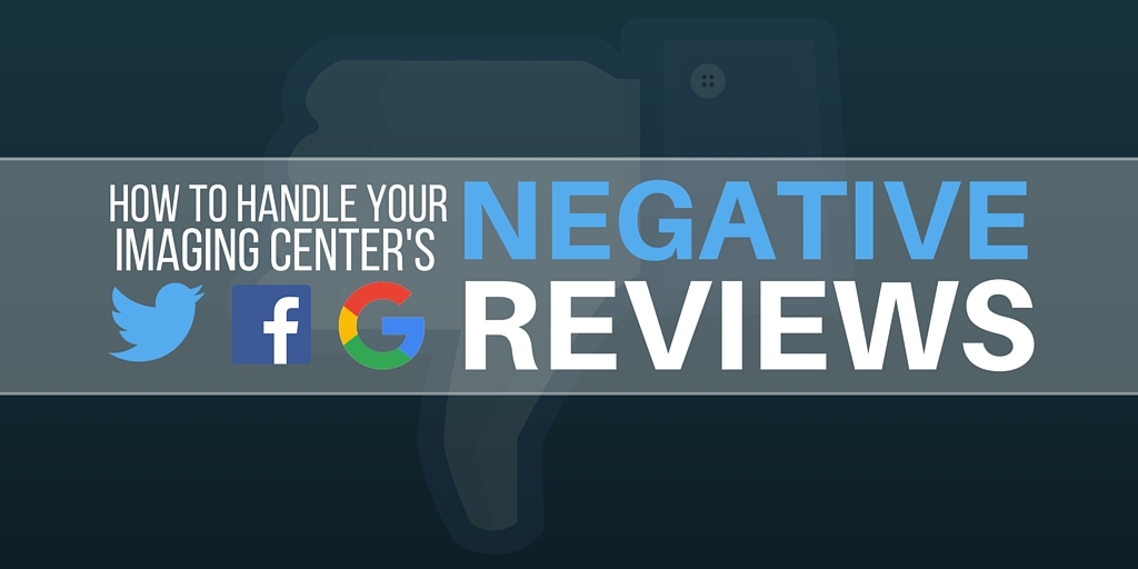How to handle your imaging center's negative reviews