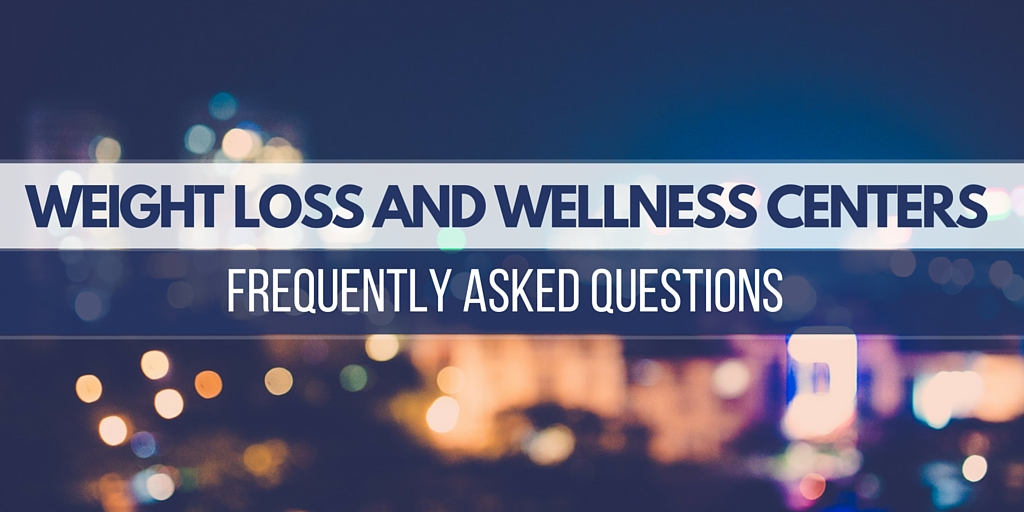 weight loss and wellness centers: frequently asked questions