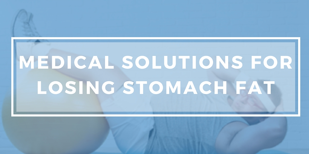 Medical solutions for losing stomach fat