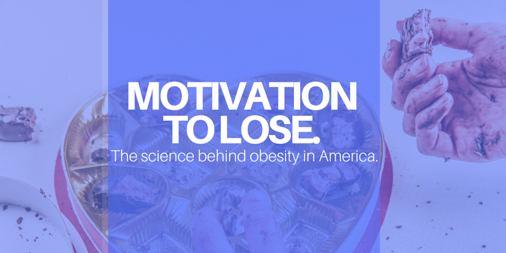 Motivation to lose: The science behind obesity in America.