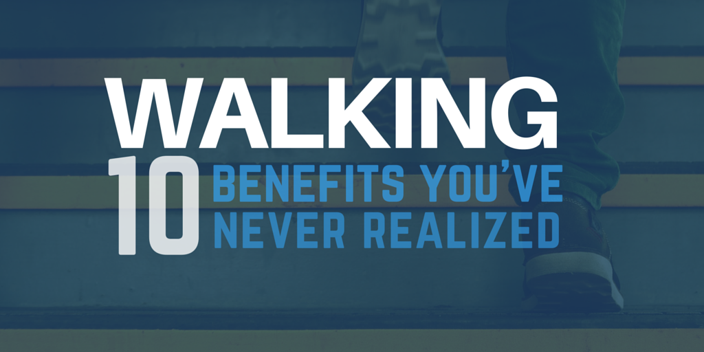 The science of walking: 10 benefits you've never realized
