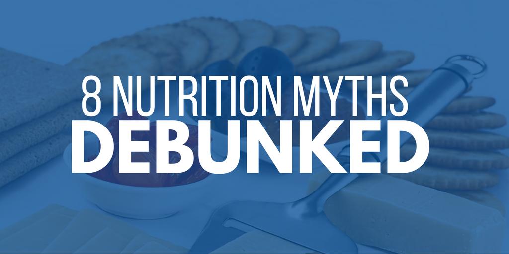 8 nutrition myths debunked