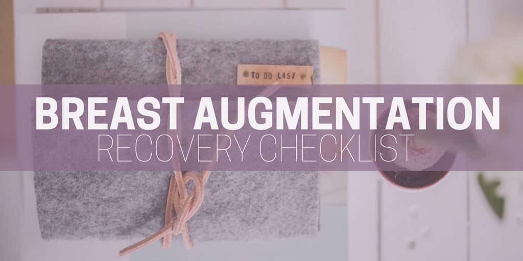breast augmentation recovery checklist