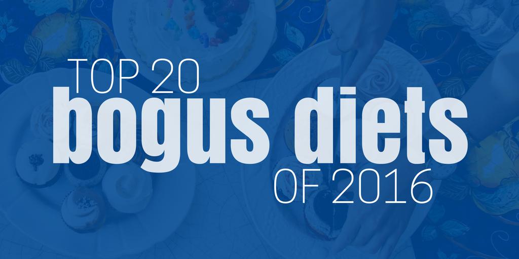 TOP 20 BOGUS DIETS OF 2016