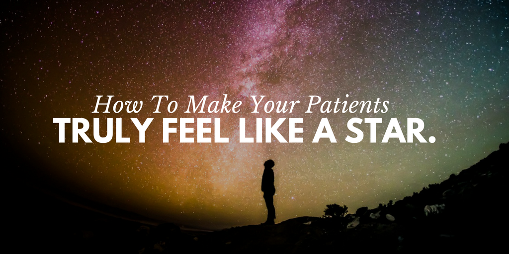 how to make your patients feel like a star, healthcare marketing, patient communication, improve patient communication