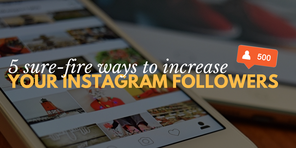 how to get followers on instagram, increase instagram followers, 5 ways to increase your instagram followers