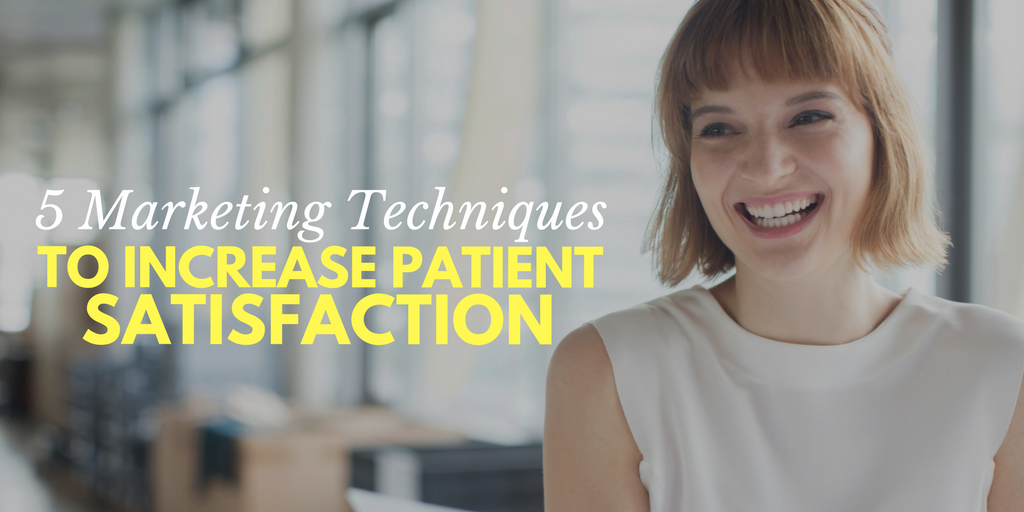5 Marketing Techniques To Increase Patient Satisfaction, loyal patients, satisfied patients