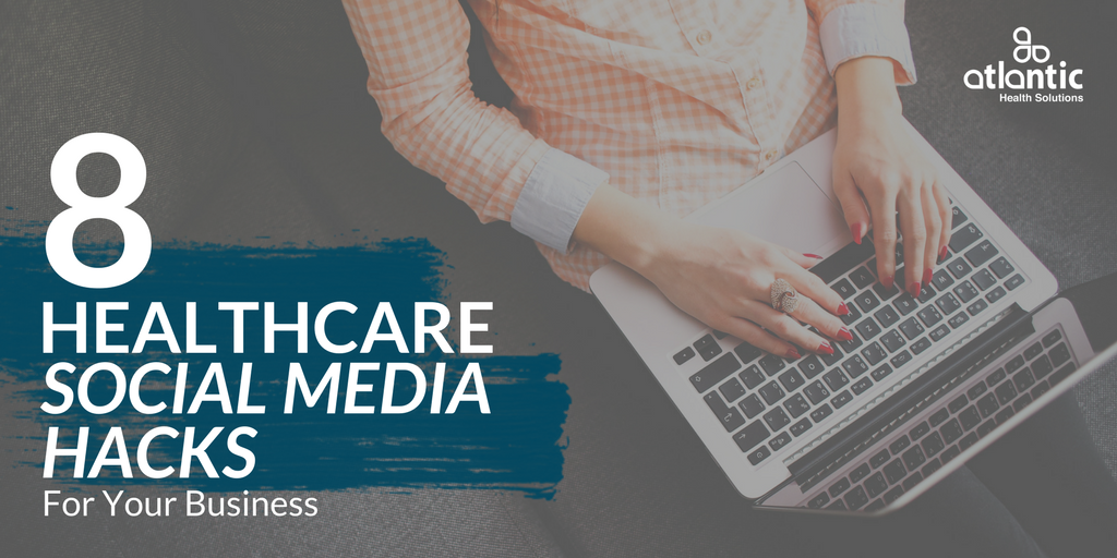 8 Healthcare Social Media Hacks For Your Business