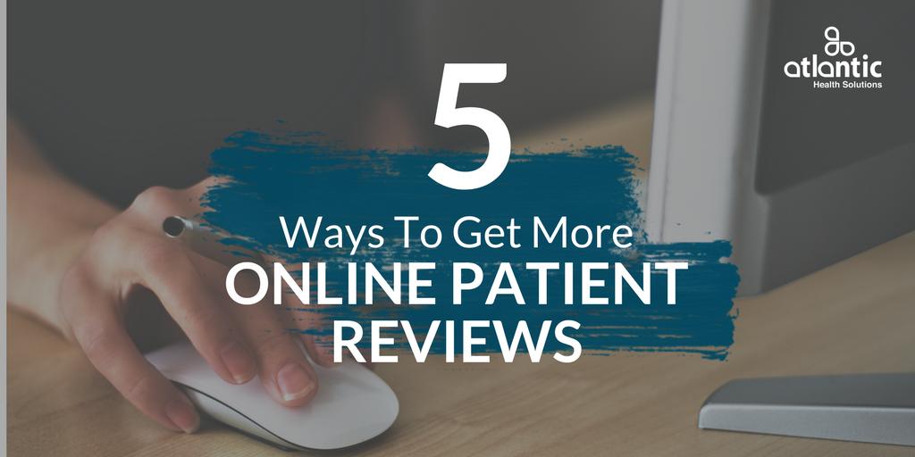 5 Ways To Get More Online Patient Reviews, healthcare reviews, social media patient reviews