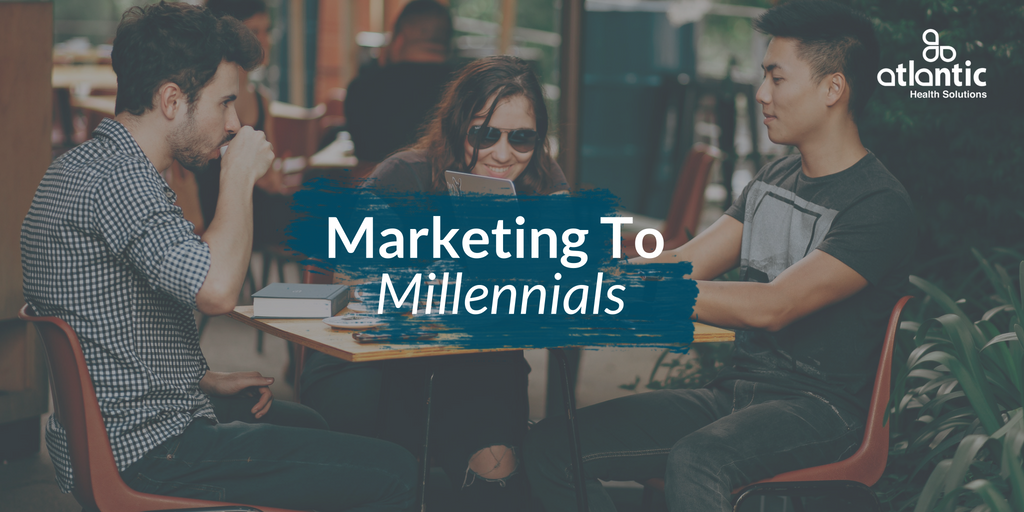 marketing to millennials, healthcare marketing strategy, multimedia platforms