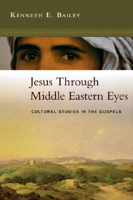 Jesus-Through-Middle-Eastern-Eyes-9780830825684.jpg