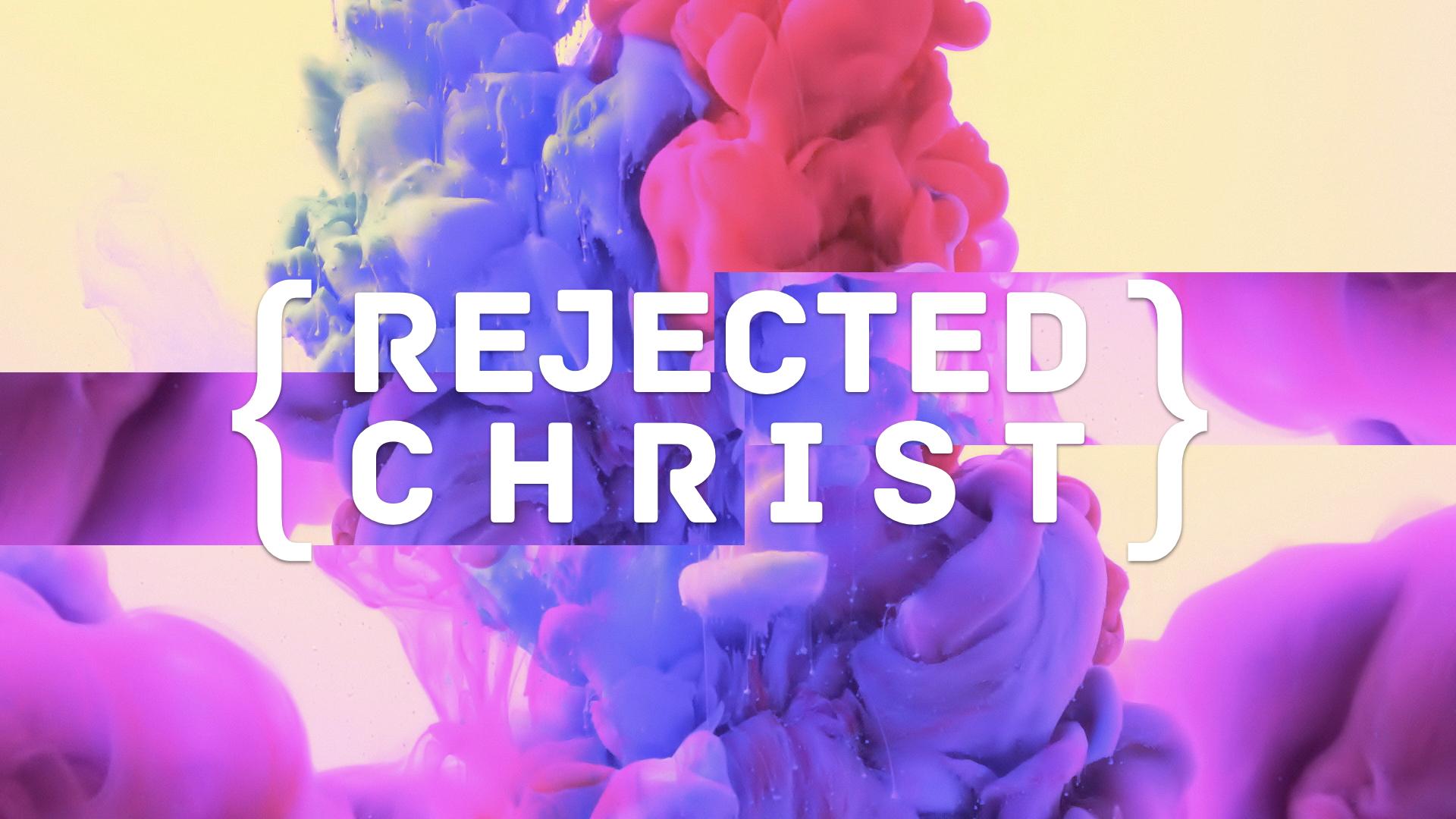 REJECTED_CHRIST.001.jpeg