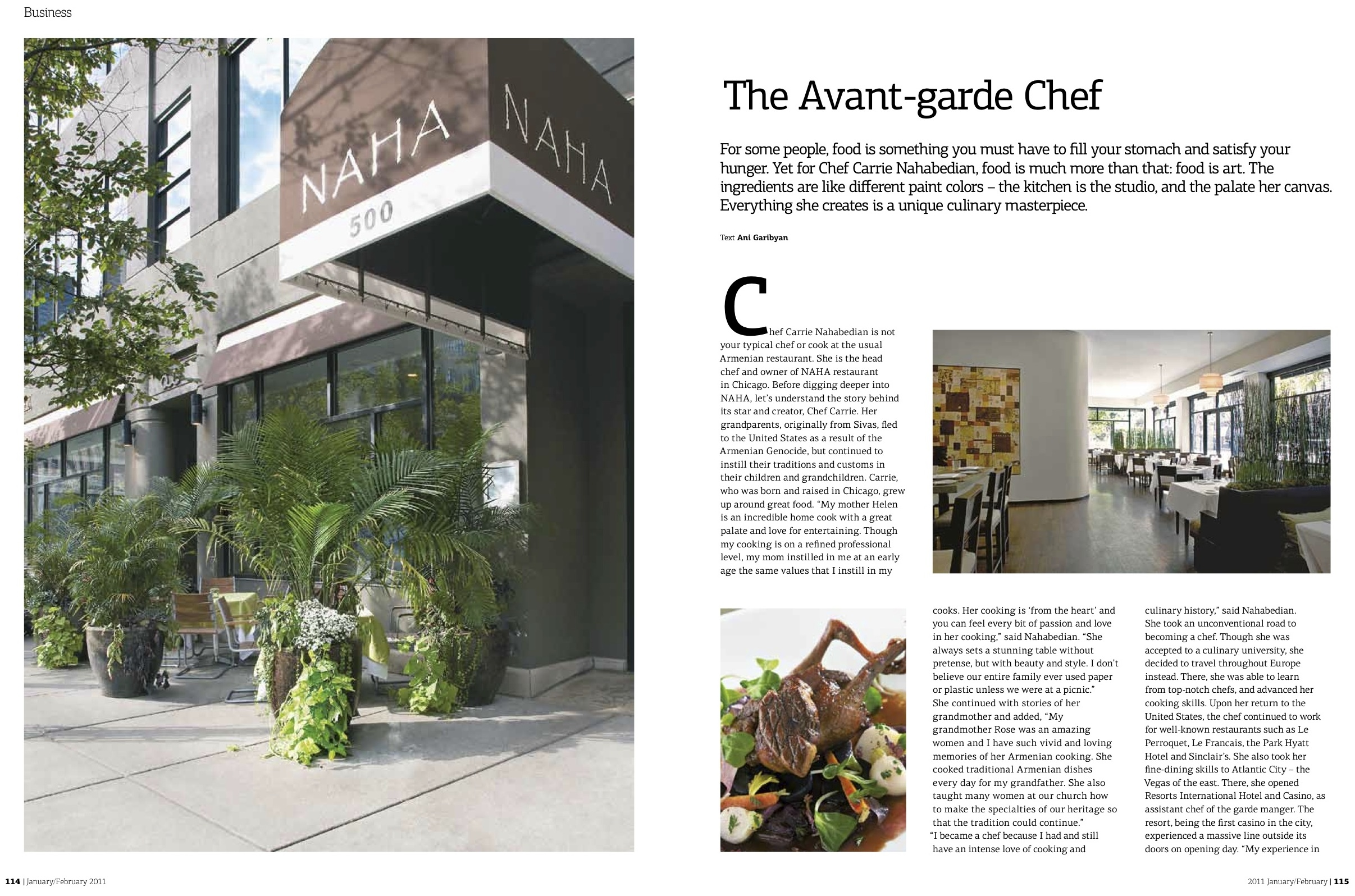 The Avant-garde Chef    Chef CarrieNahabedian was nominatedthree consecutive times for thenationally coveted James BeardFoundation Awards