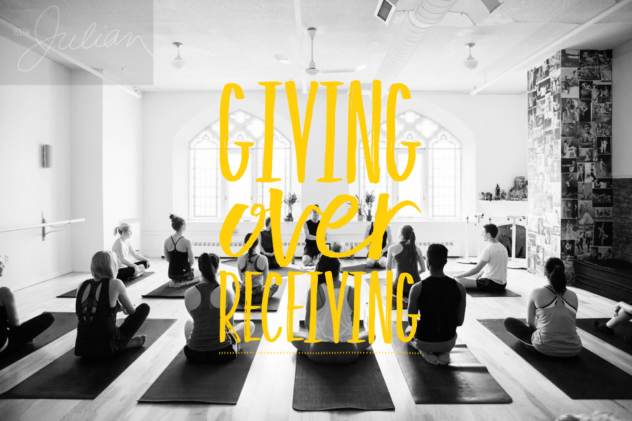 GIVING OVER RECEIVING   Because giving is receiving.