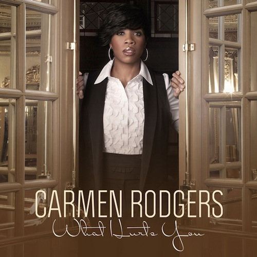 Artist:  Carmen Rodgers   Project:  What Hurts You (single)   Label/Release Date:  Candy Girl/2010   Song(s):  What Hurts You   Credit:  Composer, Recording