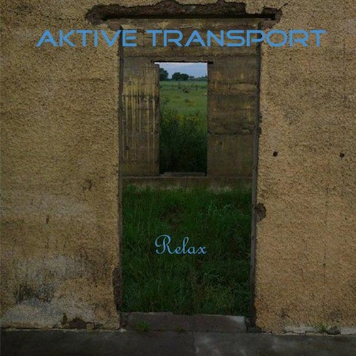 Artist:  Aktive Transport   Project:  Relax (single)   Label/Release Date:  X-SQUARE MUSIC   Song(s):  Relax   Credit:  Composer, Recording, Mixing