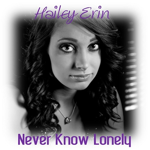 Artist:  Hailey Erin   Project:  Never Know Lonely (single)   Label/Release Date:  Sanction/2013   Song(s):  Never Know Lonely   Credit:  Composer, Recording, Mixing & Mastering