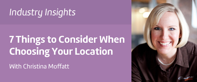 Christina Moffatt,Creme Cupcake +Dessert. Seven questions to ask when choosing a location for your small business or restaurant.
