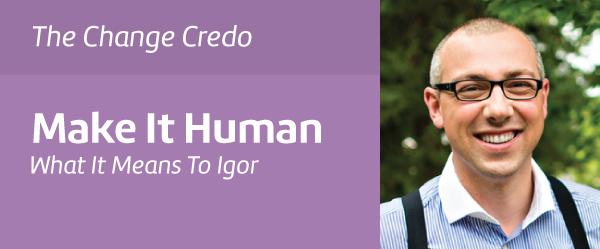 Make It Human-Change Credo.jpg