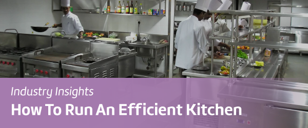 How To Run An Efficient Kitchen