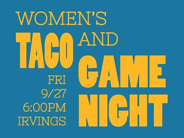 🌮🌮🌮THIS FRIDAY🥑🍅🥬 join us for tacos and hangs and games at the Irving's! DM for address 💃