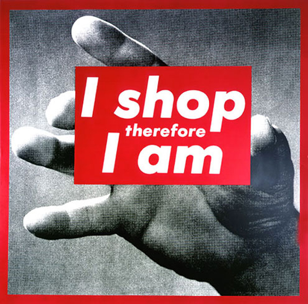 Barbara Kruger , Untitled (I Shop Therefore I am) courtesy of Mary Boone Gallery