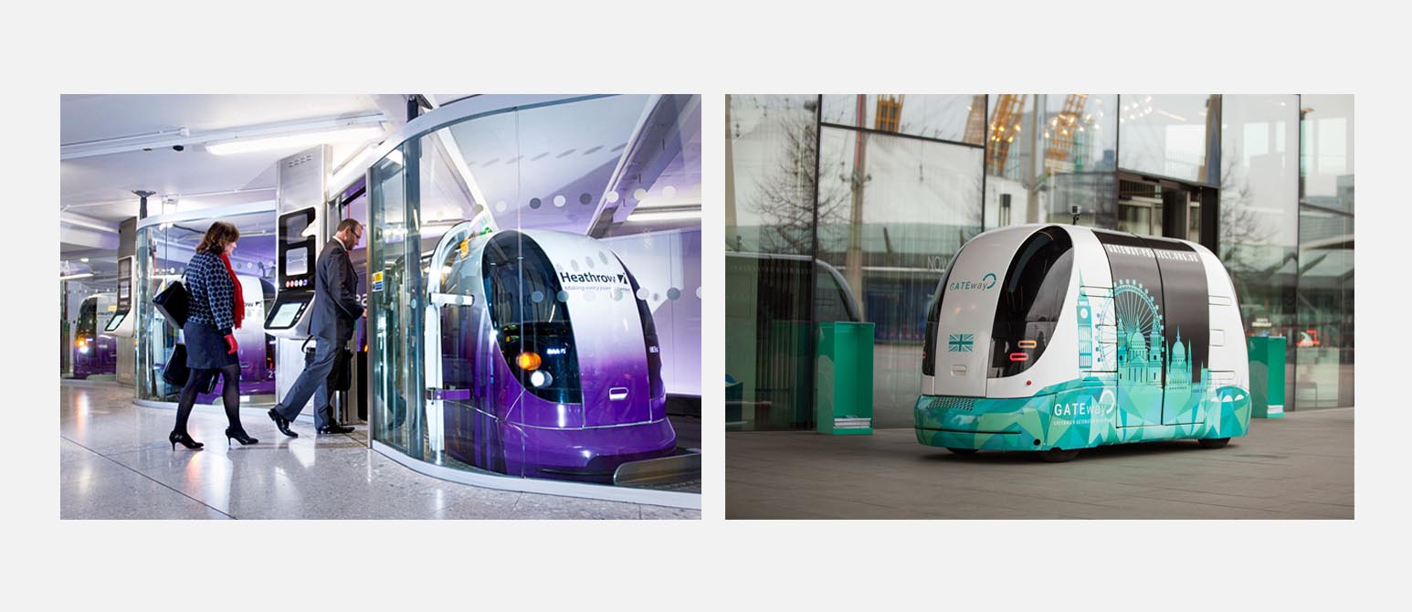 Left: Driverless vehicles which take passengers from car park to terminal at Heathrow Airport. Right: A driverless vehicle being tested in Greenwich.