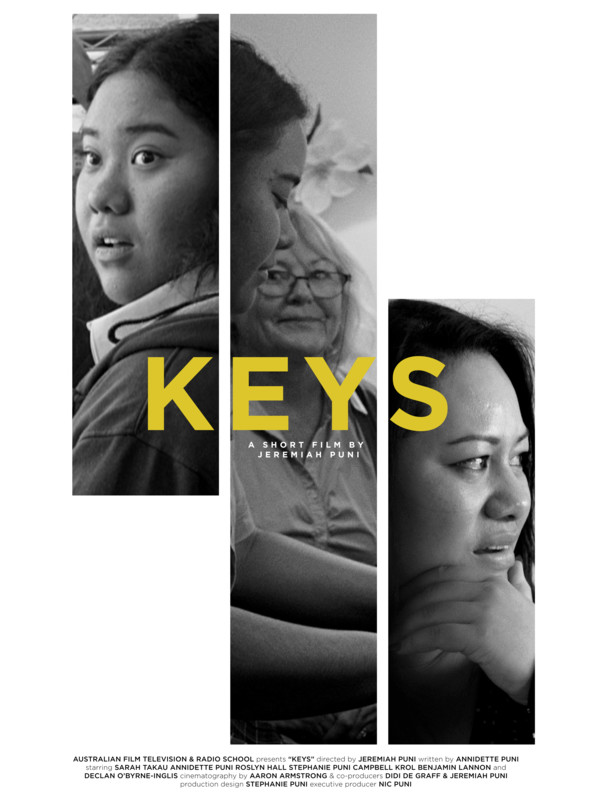 KEYS  by Jeremiah Puni | 14:59 | KEYS is a story of Lei, a 16-year-old piano prodigy who lives in the Western Sydney suburbs. Struggling to survive, she uses her talents on the ivory keys as a constructive creative outlet. Torn between her mentor Mrs Hagedorn and her mother Cecilia, Lei is seeking to win her mother's affection, even if for a day.