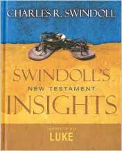1. * Swindoll's Insight to Luke  – this is the commentary we suggest that everyone to buy. We will give them without cost to anyone who can't afford them. But part of studying the Bible means turning to outside sources. Everyone (especially small group and community leaders) should be reading this commentary and following along as we go.