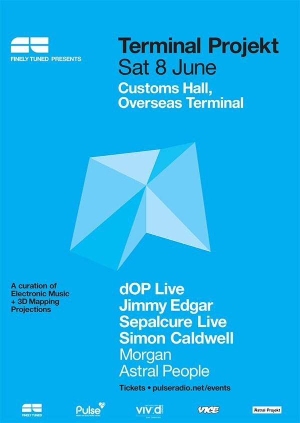 Terminal Projekt:        Saturday's show Featuring dOP Live, Jimmy Edgar, Sepalcure Live.