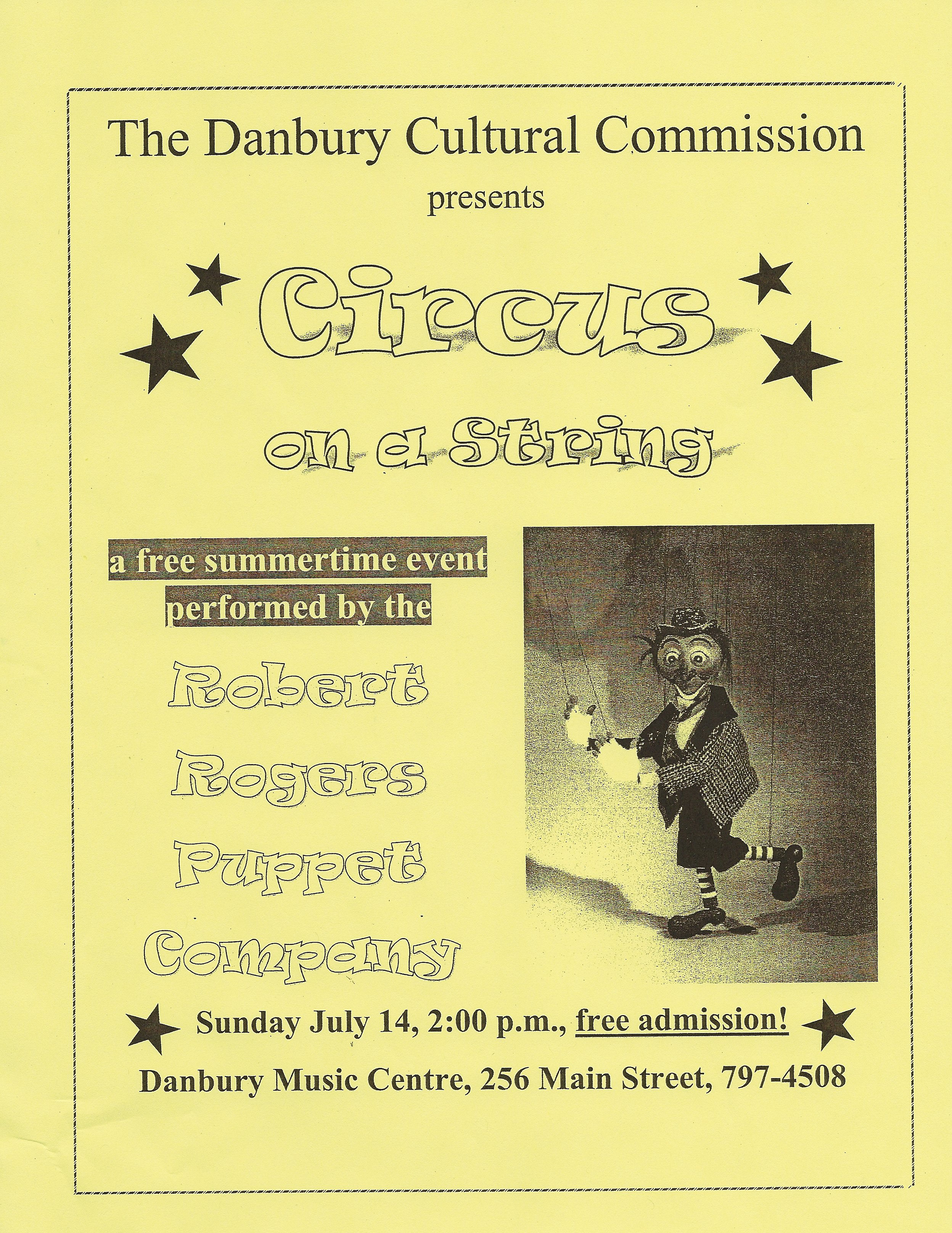 """ Circus on a string ""  on July 14 at 2:00 P.M. in the Danbury Music Centre located at 256 Main  Street. Admission is FREE."