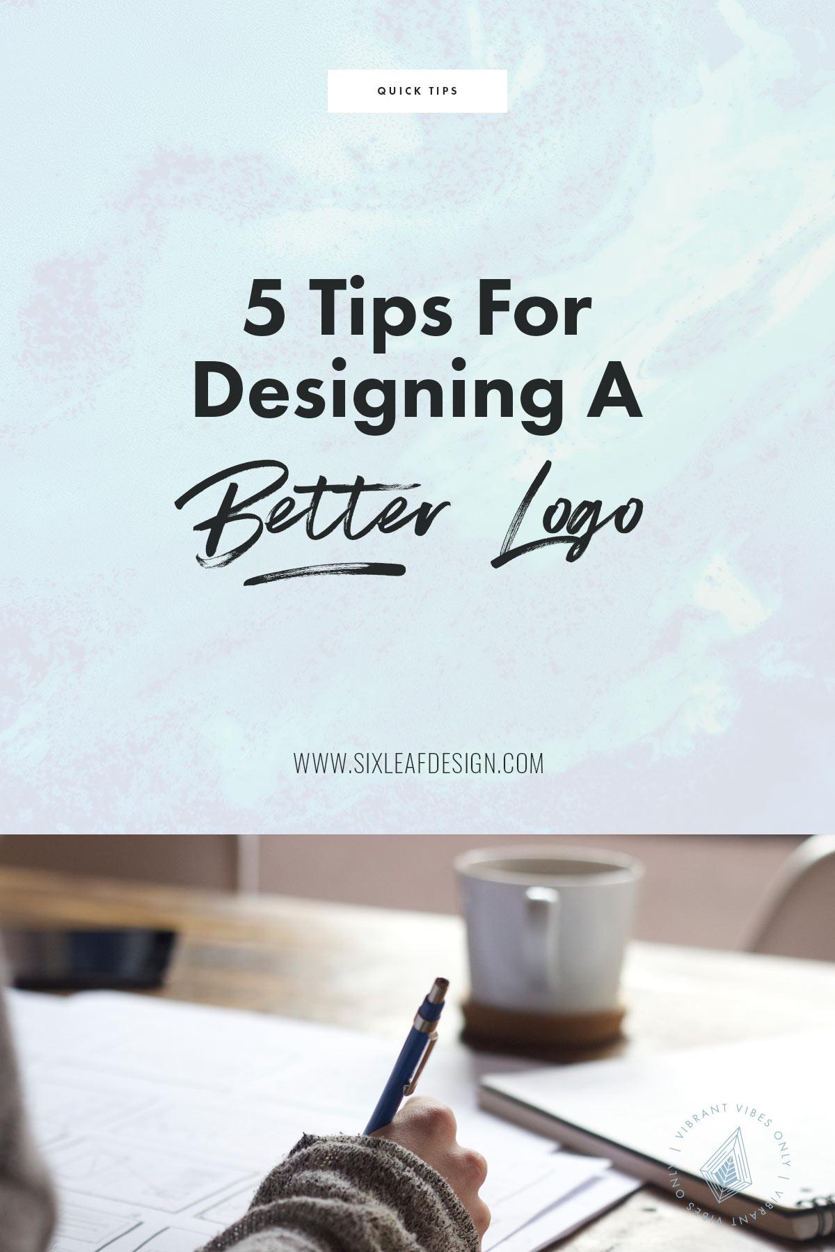5 Tips for Designing a Better Logo | Freelance Graphic Designer | Denver, Colorado | Six Leaf Design