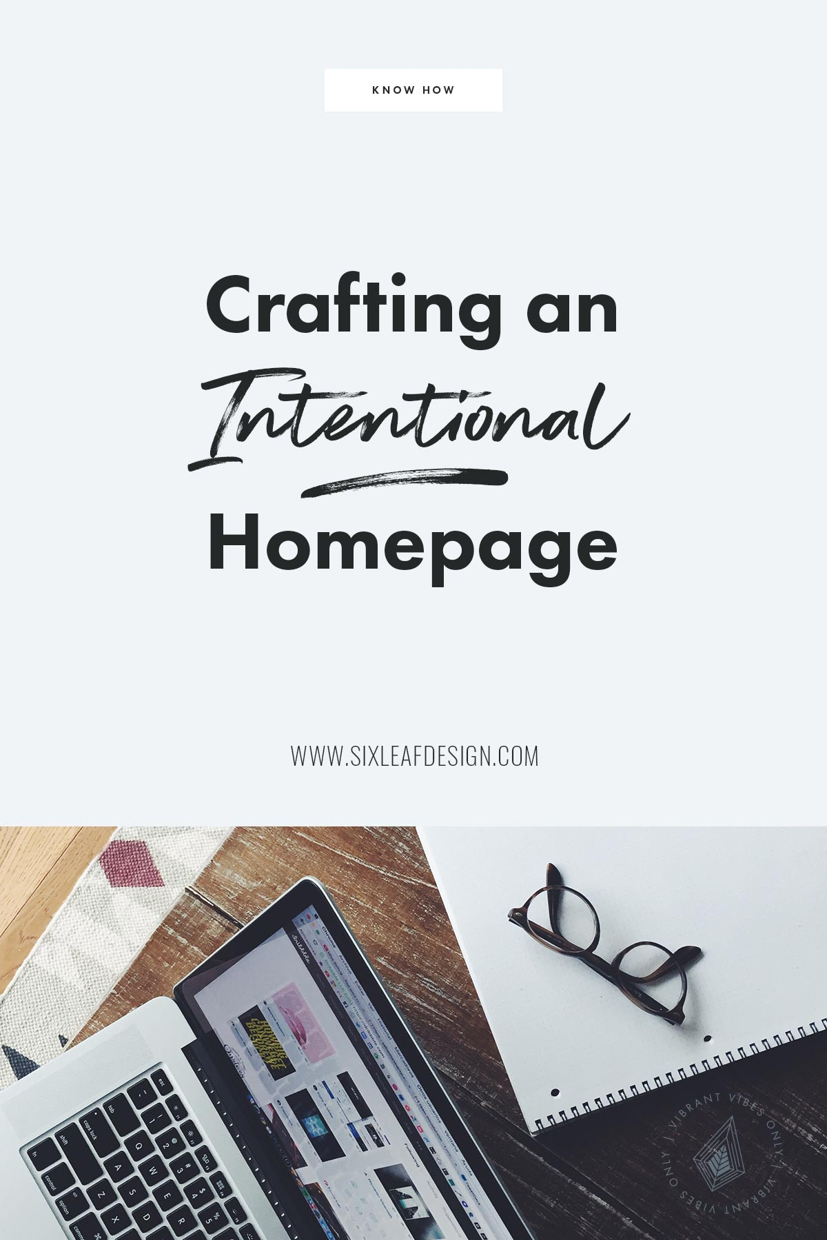 Crafting An Intentional Homepage | Tip for organizing your homepage to appeal to your target audience