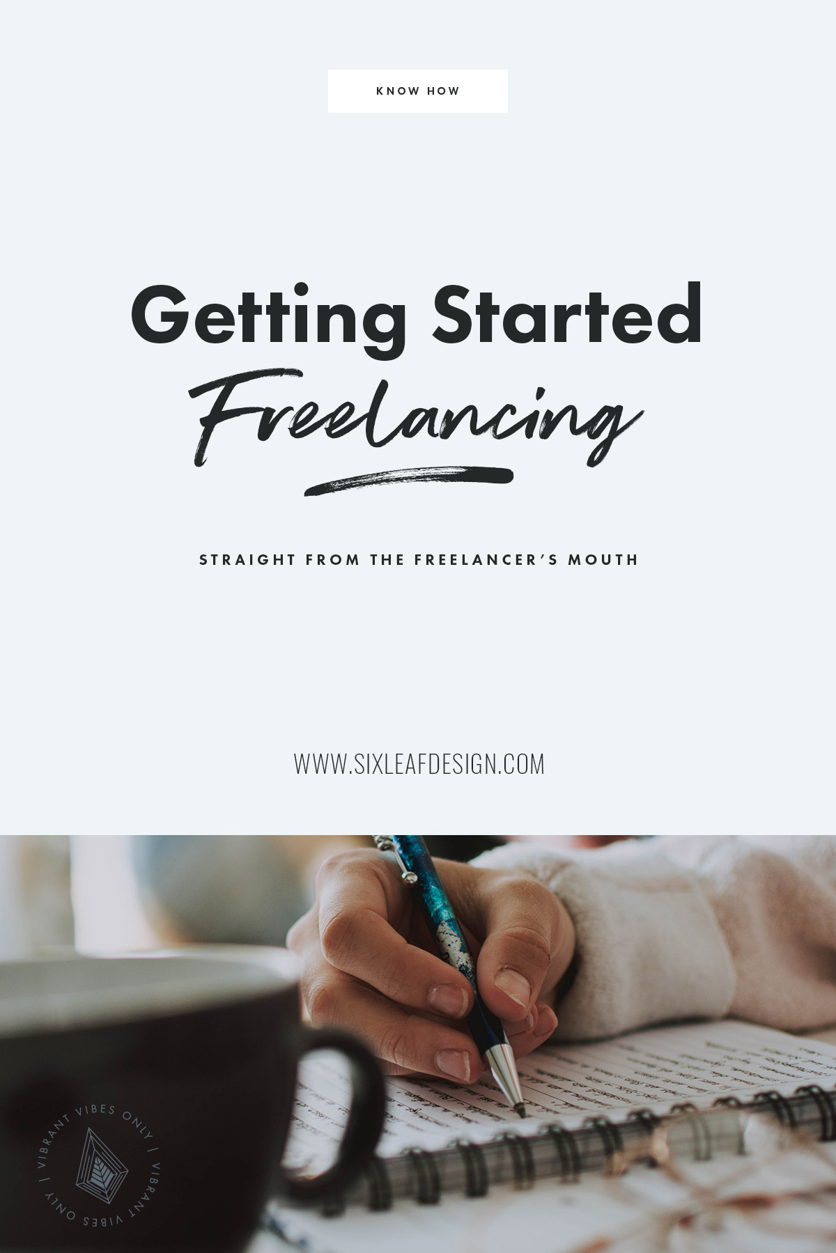 Getting Started Freelancing | Advice on How To Start Your Freelance Journey