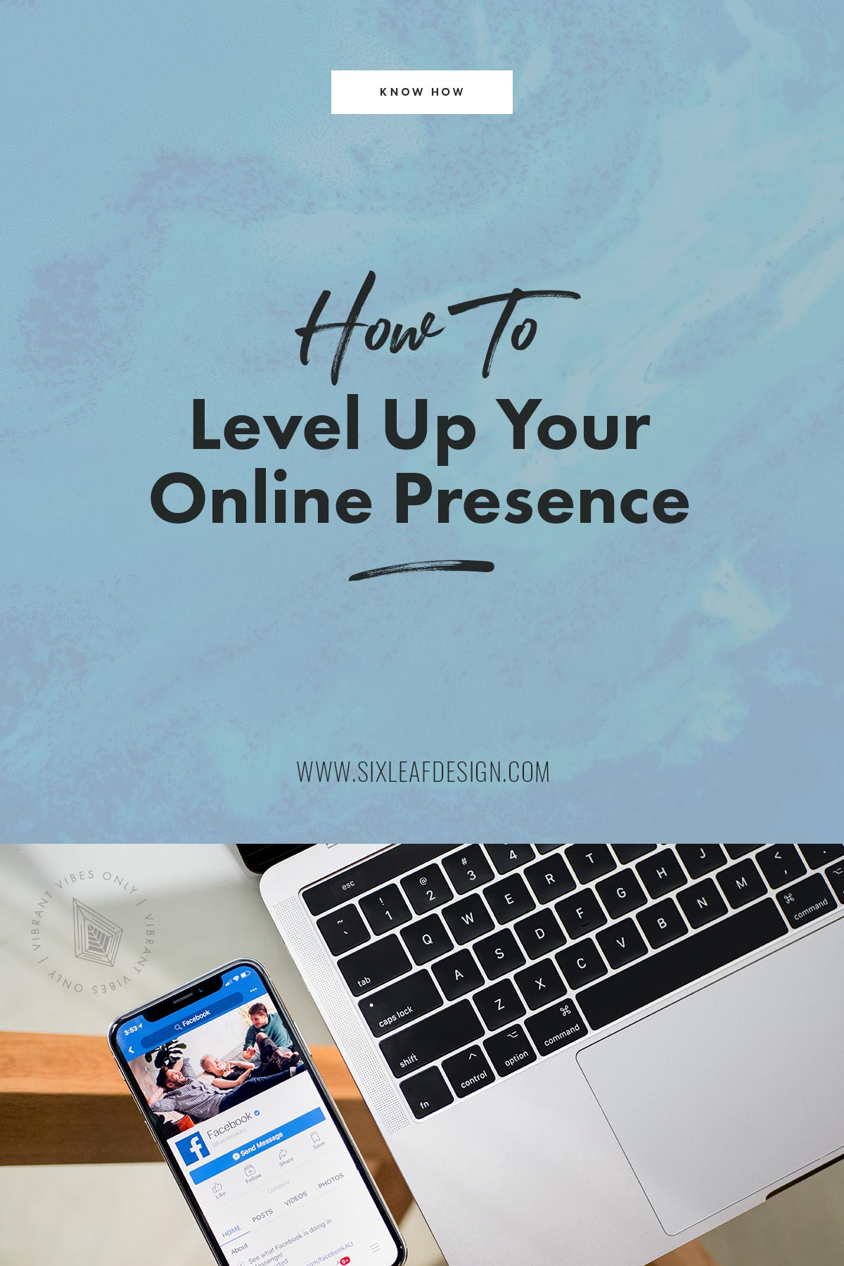 How To Level Up Your Online Presence | Six Leaf Design | Freelance Graphic, Logo, Branding + Web Designer | Denver, Colorado