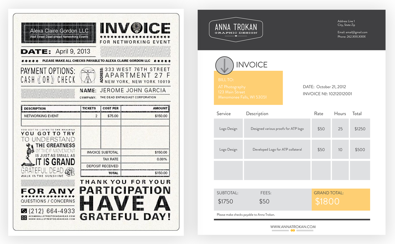 LEFT:  Attractive, but the important information gets lost to auxiliary, unnecessary text  RIGHT:  A clean, well-designed invoice that puts the emphasis on the prices Images via Behance -  left,   right
