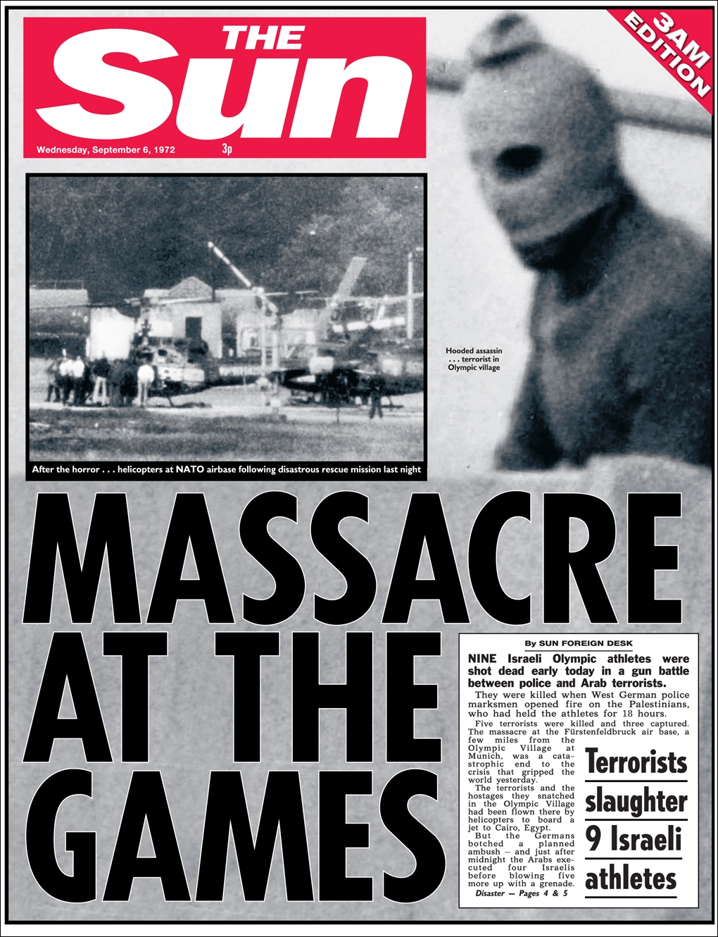 The cover of the September 6, 1972 edition of The Sun newspaper. The Munich Olympics, the first time the Games were held in a German city since 1936, were marred by the assassination of 11 Israeli team members by when eight Palestinian militants on September 5, 1972.