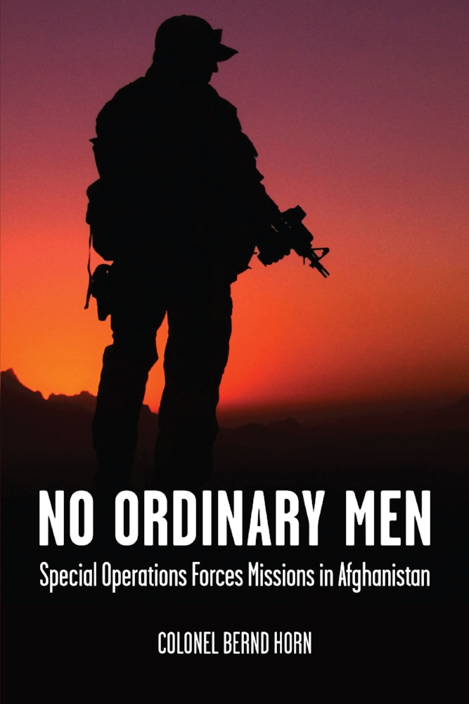 This is an excerpt from the book No Ordinary Men: Special Operations Forces Missions in Afghanistan by Colonel Bernd Horn, published by Dundurn Press in 2016. ISBN 978-1-45972-410-5. For more information, go to www.dundurn.com