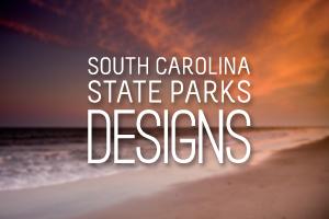 South Carolina State Parks Various Designs