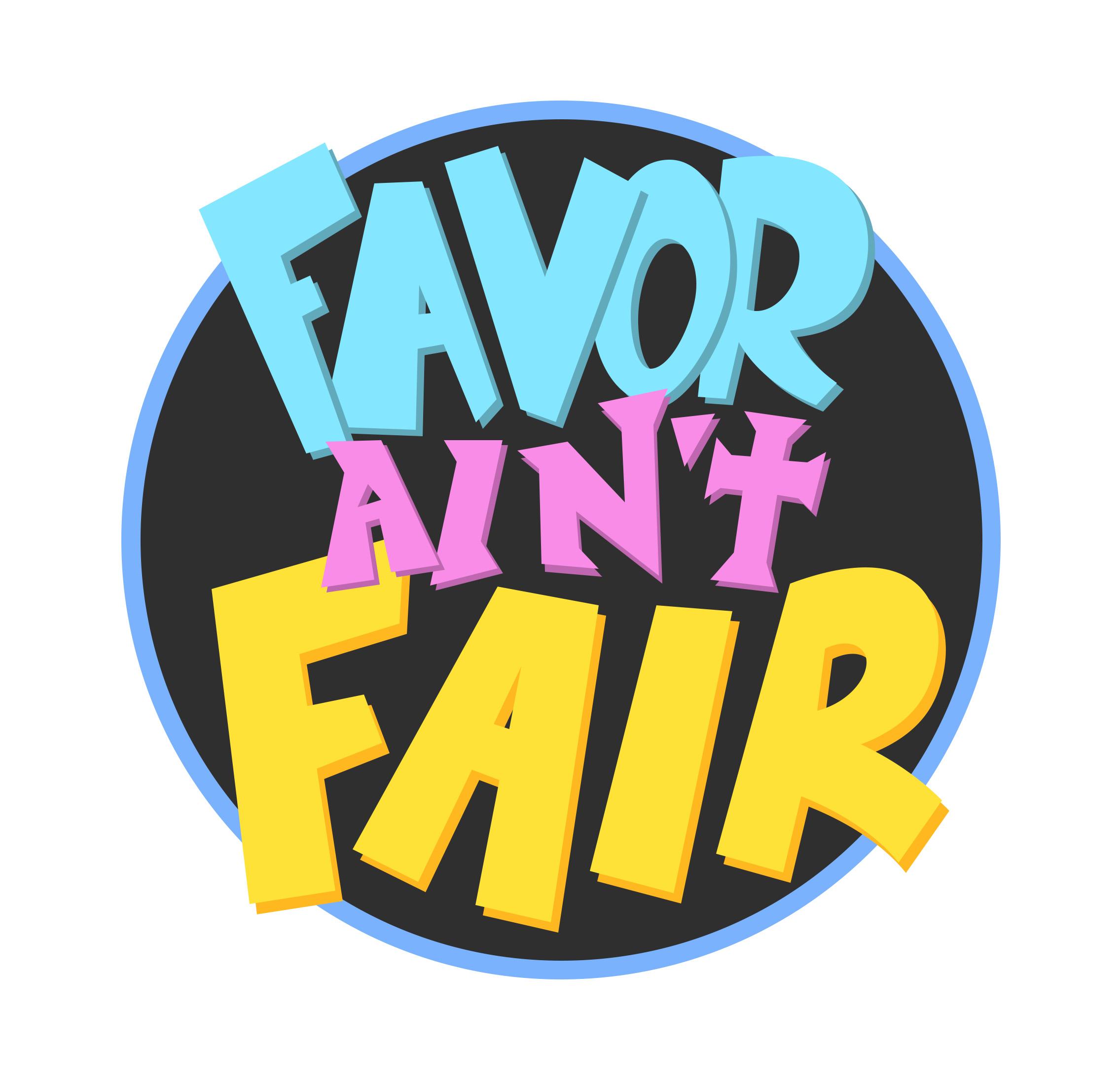 favor ain't fair logo
