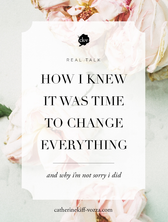 how-i-knew-it-was-time-to-change-blog-post-catherine-kiff-vozza