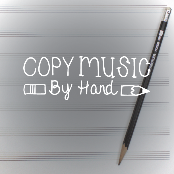 Copy Music By Hand
