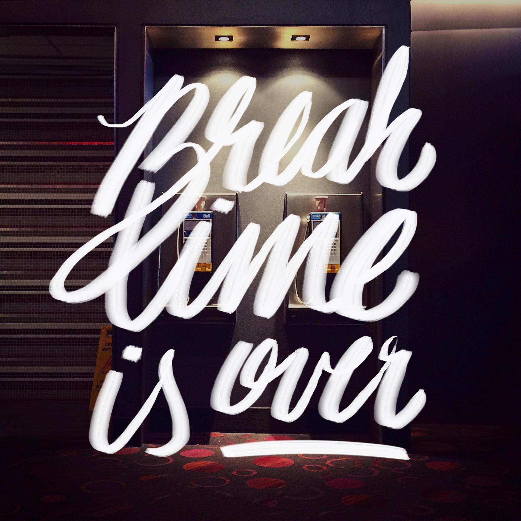 break-time-is-over-macquarrie.jpg