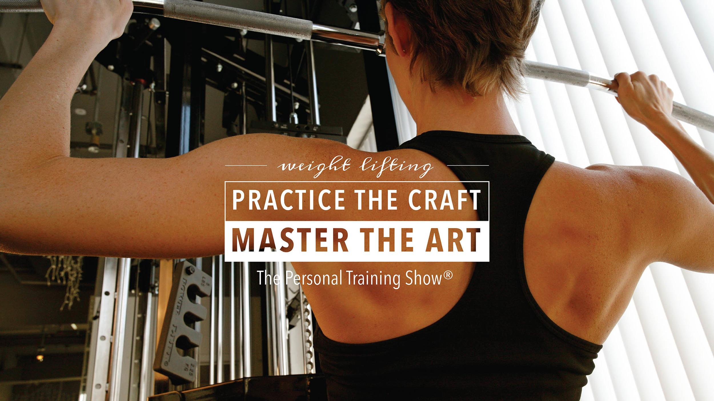 Weight Lifting. Practice The Craft. Master The Art.